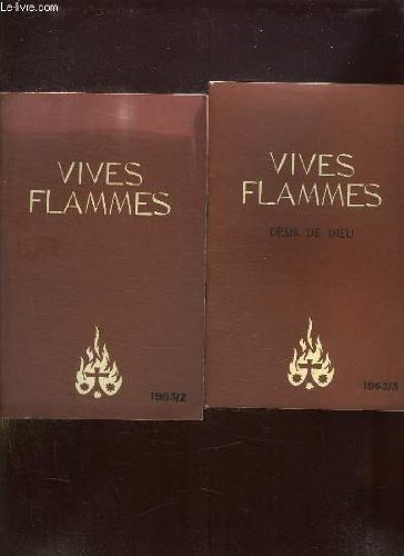 VIVES FLAMMES DU N° 1 A 6. ANNEE 1963. QU ILS SOIENT UN, CHEMIN DE CROIX, DESIR DE DIEU, TOUJOURS VERS L UNITE, EGLISE, ROYAUME D AMOUR, LA NUIT.