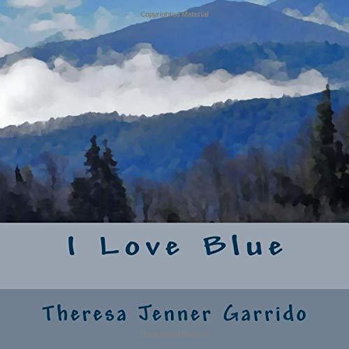 I Love Blue por Theresa Jenner Garrido