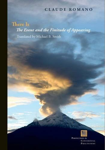 There Is: The Event and the Finitude of Appearing (Perspectives in Continental Philosophy (FUP))