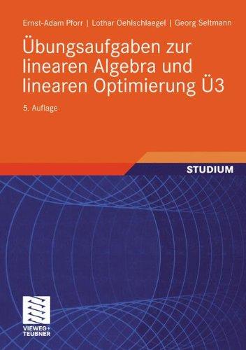 Übungsaufgaben zur linearen Algebra und linearen Optimierung Ü3 (Mathematik für Ingenieure und Naturwissenschaftler, Ökonomen und Landwirte)