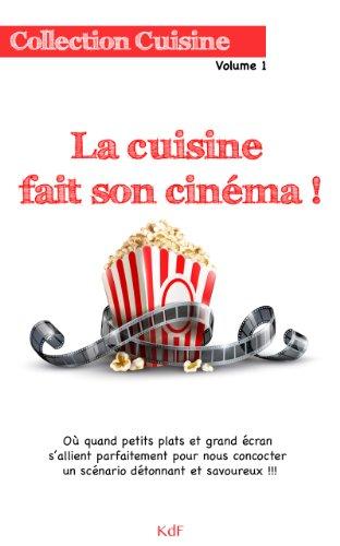 La cuisine fait son cinéma (Collection Cuisine t. 1) par Karine de Falchi