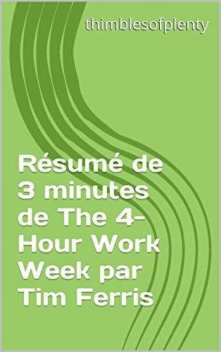 rsum-de-3-minutes-de-the-4-hour-work-week-par-tim-ferris-thimblesofplenty-3-minute-business-book-sum