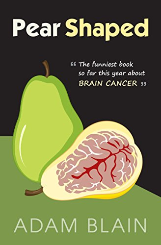 pear-shaped-the-funniest-book-so-far-this-year-about-brain-cancer