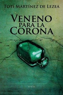 Veneno Para La Corona por Martínez De Lezea, Toti