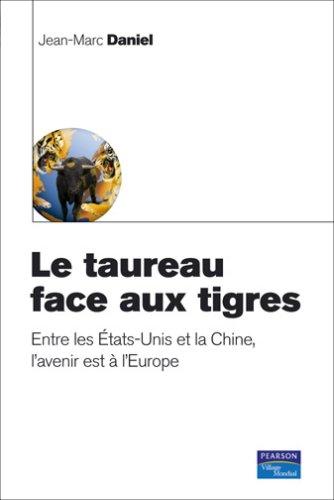 Le taureau face aux tigres - L'europe et le re...
