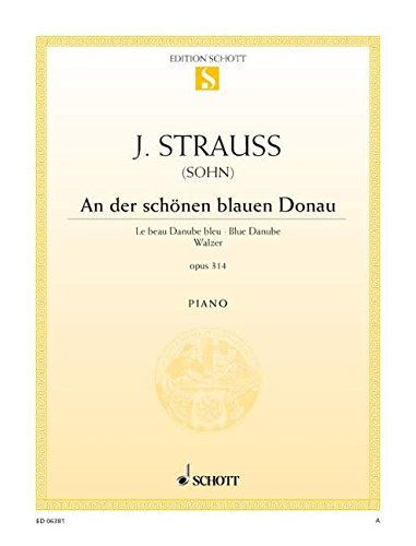 An der schönen blauen Donau: Walzer. op. 314. Klavier. (Edition Schott Einzelausgabe)