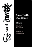 Ikkyu: Crow With No Mouth: 15th Century Zen Master