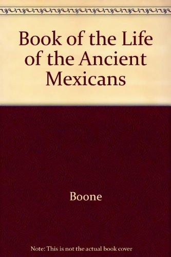 Book of the Life of the Ancient Mexicans por Zelia Nuttall