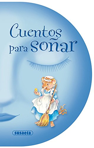 Cuentos para soñar: 1 (Cuentos con formas) por Susaeta Ediciones S A