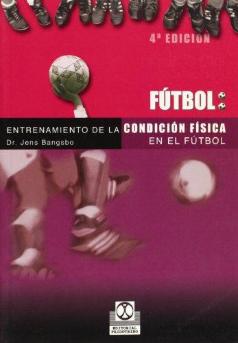 Entrenamiento de La Condicion Fisica En El Futbol por Jens Bangsbo