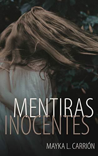 Mentiras Inocentes eBook: L.Carrión, Mayka: Amazon.es: Tienda Kindle