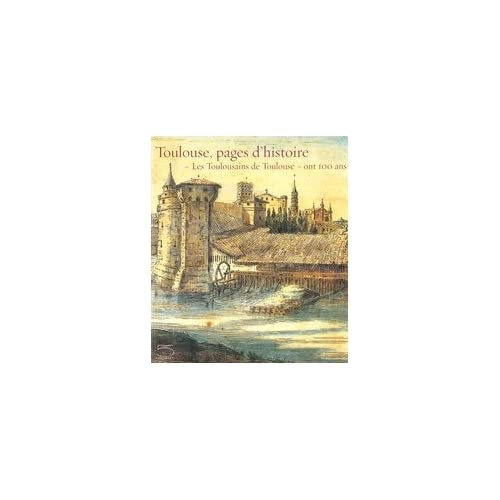 Toulouse, pages d'histoire : 'Les Toulousains de Toulouse' ont 100 ans