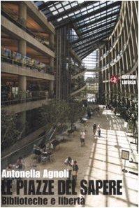 Le piazze del sapere. Biblioteche e libertà (Manuali Laterza) di Agnoli, Antonella (2009) Tapa blanda