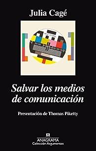 Salvar Los Medios De Comunicación par Julia Cagé