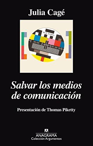 Salvar los medios de comunicación (Argumentos nº 493) por Julia Cagé