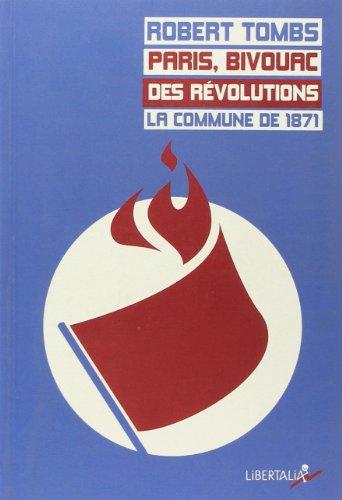 Paris, bivouac des révolutions : La Commune de 1871