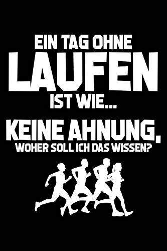 Tag ohne Laufen? Unmöglich!: Notizbuch / Notizheft für Läufer Jogger-in Jogging Läufer-in A5 (6x9in) dotted Punktraster
