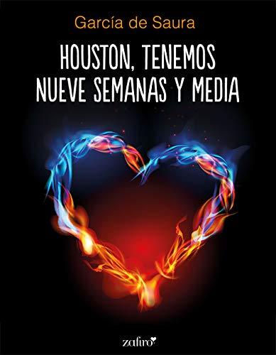 Houston, tenemos nueve semanas y media (VOLUMEN INDEPENDIENTE) de [García de Saura]