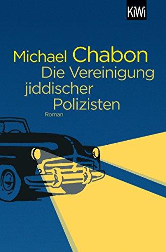 Die Vereinigung jiddischer Polizisten: Roman