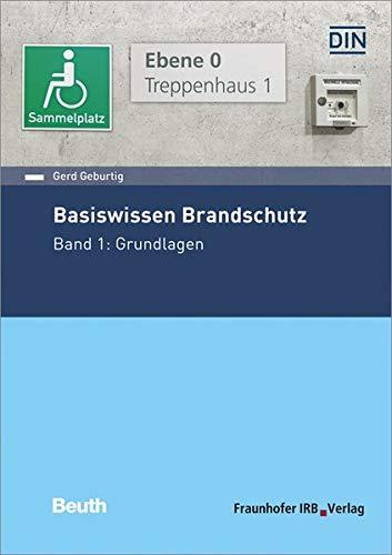Basiswissen Brandschutz: Band 1: Grundlagen.