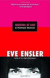 Insecure at Last: A Political Memoir by Eve Ensler (2007-12-26)