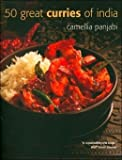 50 Great Curries of India by Camellia Panjabi (2007-08-02)
