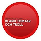 From the Archives Series: Bland Tomtar Och Troll