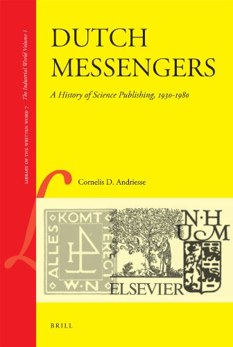Dutch Messengers: A History of Science Publishing, 1930-1980 (Library of the Written Word - The Industrial World)