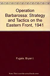 Operation Barbarossa: Strategy and Tactics on the Eastern Front, 1941