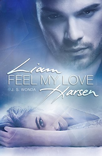Feel My Love Liam Harsen 2 German Edition Ebook J S Wonda