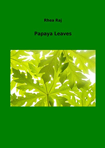 Papaya Leaf (PAPAYA LEAVES (English Edition))