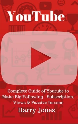 youtube-complete-guide-of-youtube-to-make-big-following-subscription-views-passive-income