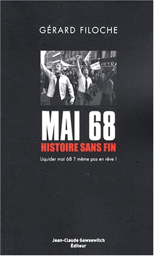 Mai 1968 : histoires sans fin, liquider mai 1968 ? même pas en rêve ?