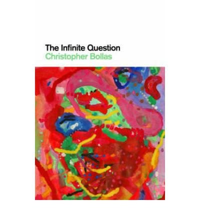[(The Infinite Question)] [Author: Christopher Bollas] published on (January, 2009)