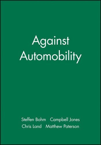 Against Automobility: Social Scientific Analyses of a Global Phenomenon (Sociological Review Monographs) (2006-11-20)