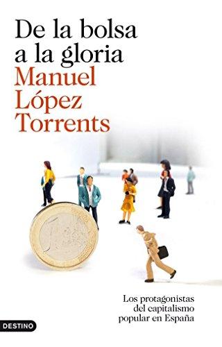 De la bolsa a la gloria: Los protagonistas del capitalismo popular en España (Imago Mundi) por Manuel López Torrents