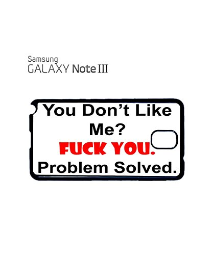 You Don't Like Me ? F*ck You Problem Solved Funny Mobile Phone Case Samsung Galaxy S5 Mini Black Blanc
