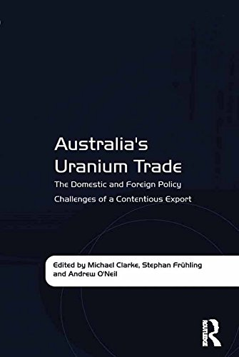 Australia's Uranium Trade: The Domestic And Foreign Policy Challenges Of A Contentious Export por Stephan Frühling epub