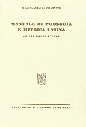 Manuale di prosodia e metrica latina. Per le Scuole superiori