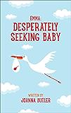 Emma: Desperately Seeking Baby