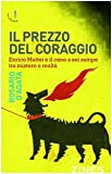 Il prezzo del coraggio. Enrico Mattei e il cane a sei zampe tra mistero e realtà