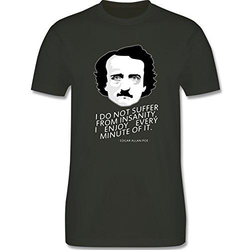 Statement Shirts - Edgar Allan Poe - I do not suffer from insanity, I enjoy every minute of it - Herren Premium T-Shirt Army Grün