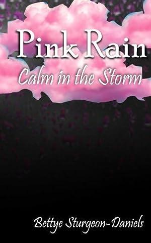 Pink Rain: Calm in the