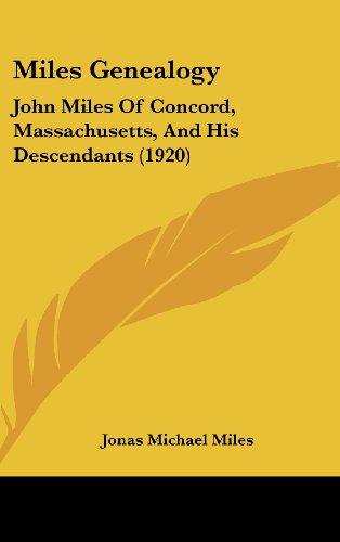 Miles Genealogy: John Miles of Concord, Massachusetts, and His Descendants (1920)
