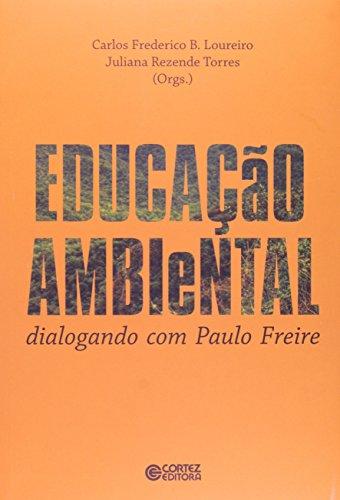 Educação Ambiental. Dialogando com Paulo Freire (Em Portuguese do Brasil)