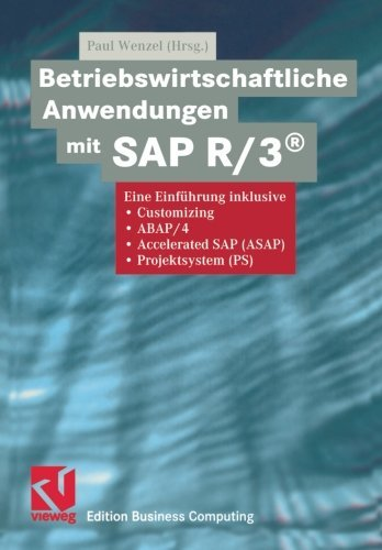 Betriebswirtschaftliche Anwendungen mit SAP R/3????: Eine Einf????hrung inklusive Customizing, ABAP/4, Accelerated SAP (ASAP), Projektsystem (PS) (Edition Business Computing) (German Edition) (2001-01-01) par unknown