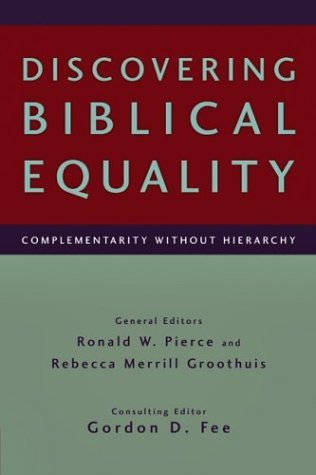 Discovering Biblical Equality: Complementarity Without Hierarchy (2004-11-05)