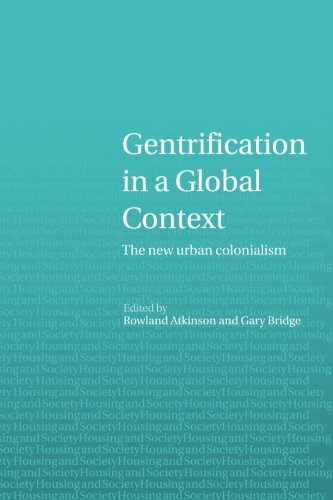 Gentrification in a Global Context: The New Urban Colonialism: Gentrification in a Global Perspective (Housing and Society Series)
