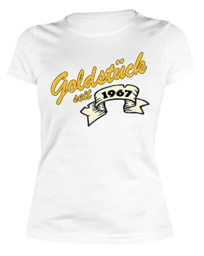 50 Geburtstag Damen Tshirt - Frauen 50 Jahre T-Shirt : Goldstück seit 1967 -- Geburtstagsshirt 50 Damenshirt Weiß
