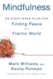Mindfulness:An Eight-Week Plan for Finding Peace in a Frantic World